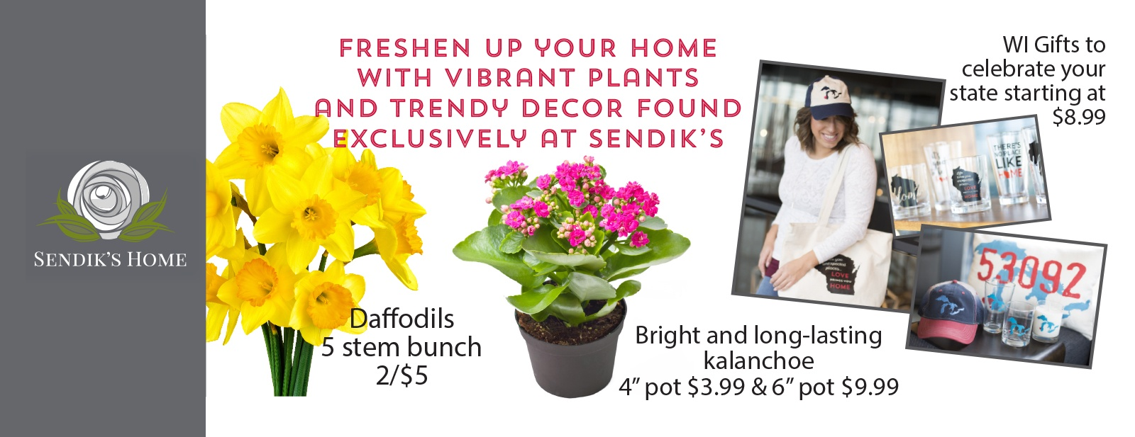Freshen up your home with vibrant plants and trendy decor found exclusively at Sendik's