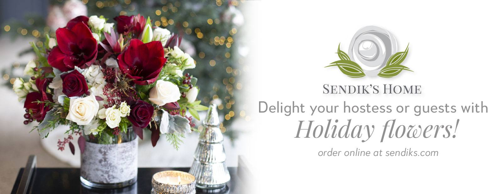 Delight Your Hostess or Guests with Holiday Flowers! Order online at sendiks.com