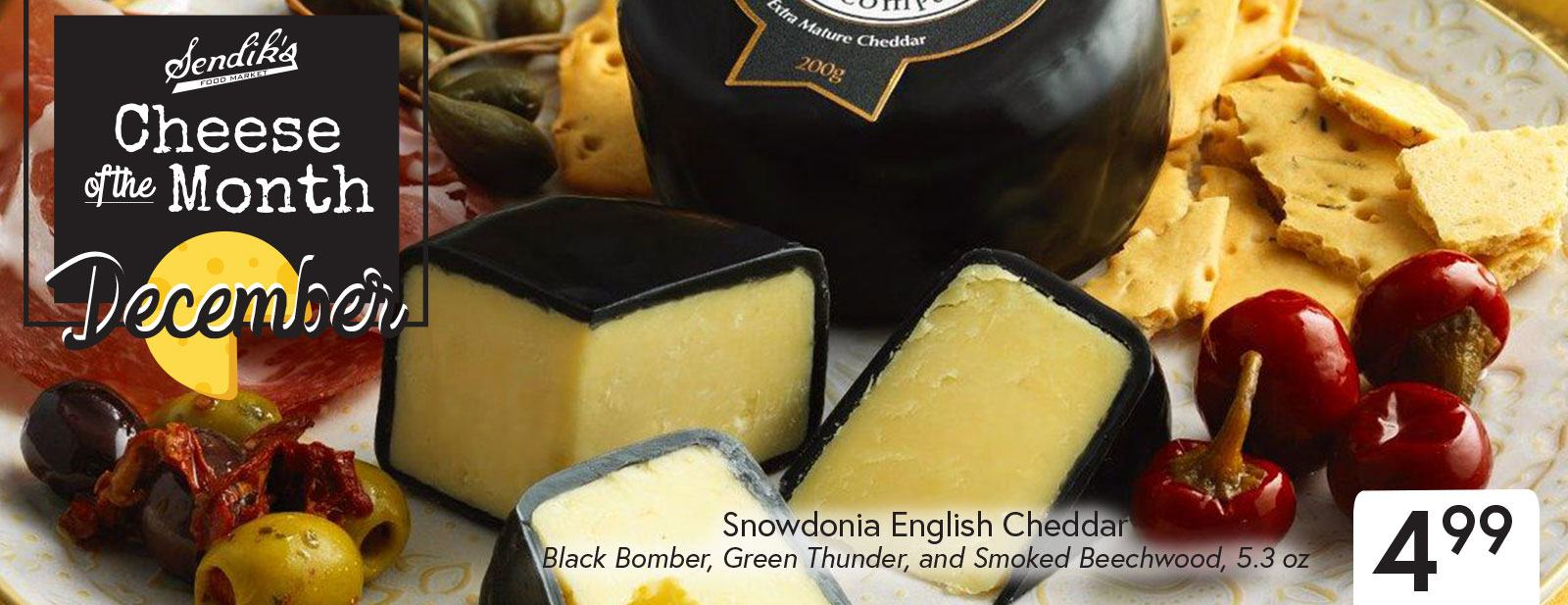 Cheese of the Month - Snowdonia English Cheddar $4.99  5.3 oz
