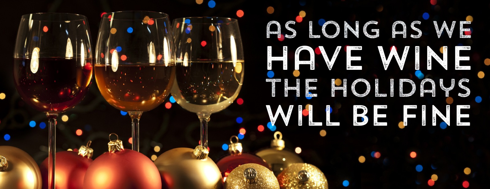 As long as we have wine, we'll be fine!