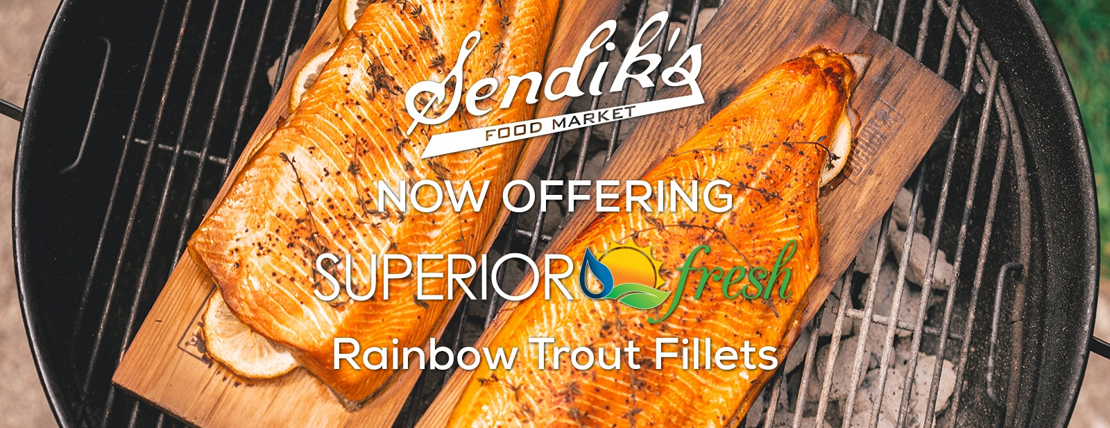 Now Offering Superior Fresh Rainbow Trout Fillets