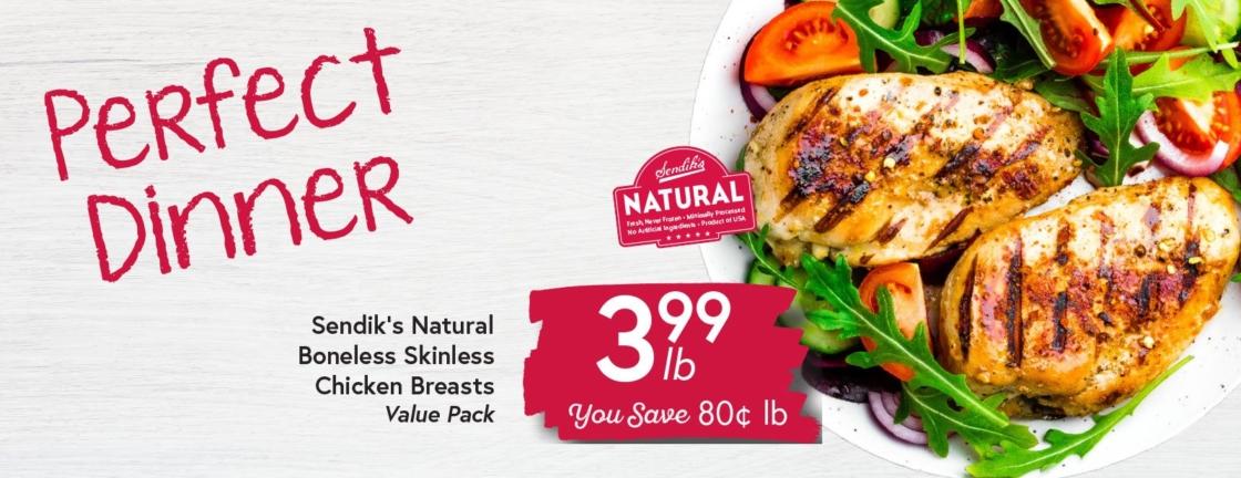 Sendik's Natural Boneless Skinless Chicken Breasts $3.99 lb