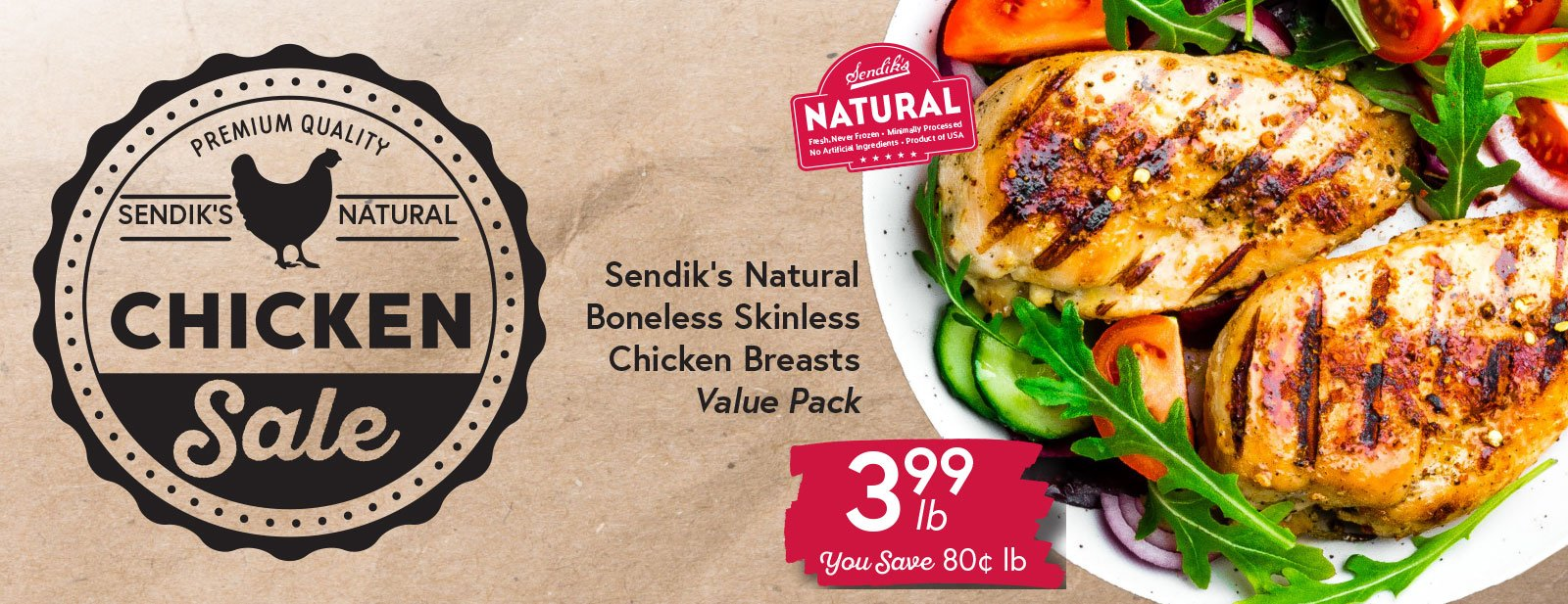 Sendik's Natural Boneless Skinless Chicken Breasts $3.99 lb