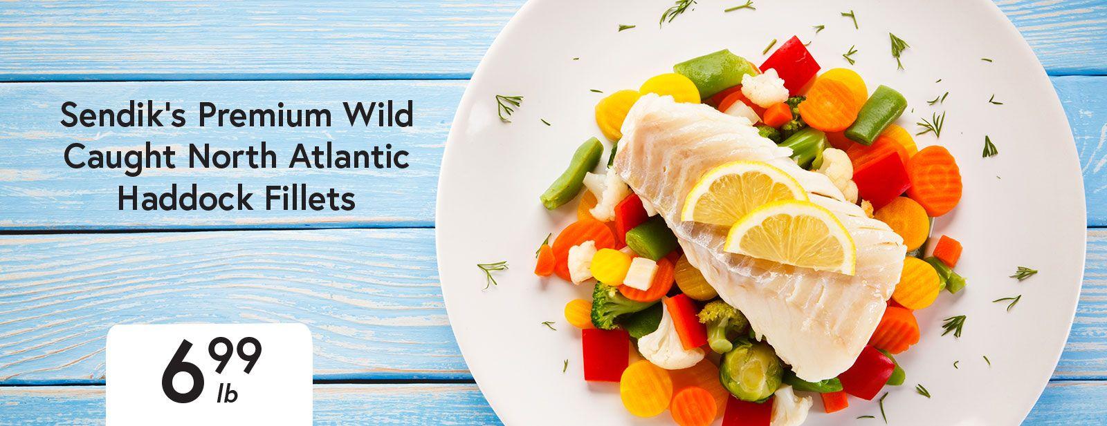 Sendik's Premium Wild Caught North Atlantic Haddock Fillets $6.99 lb