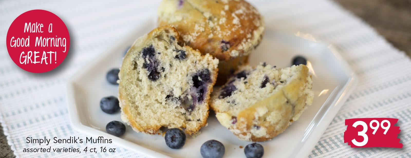 Simply Sendik's Muffins $3.99 4 ct, 16 oz