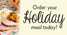 Order Your Holiday Meal Today!